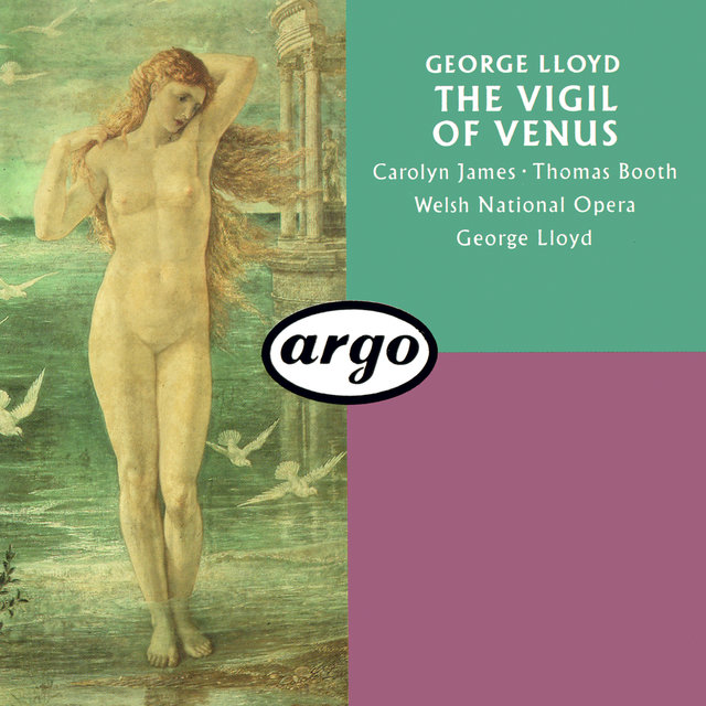 George Lloyd: The Vigil Of Venus (Pervigilium Veneris)