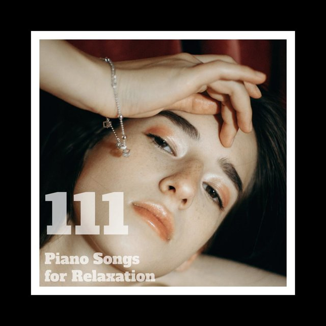 111 Piano Songs For Relaxation