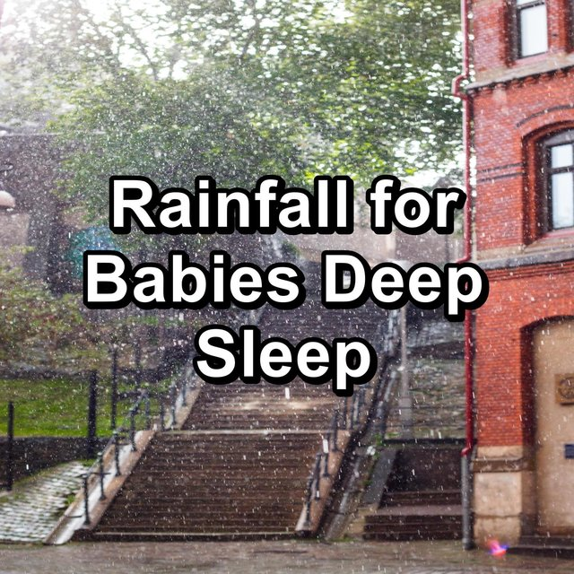 Rainfall for Babies Deep Sleep