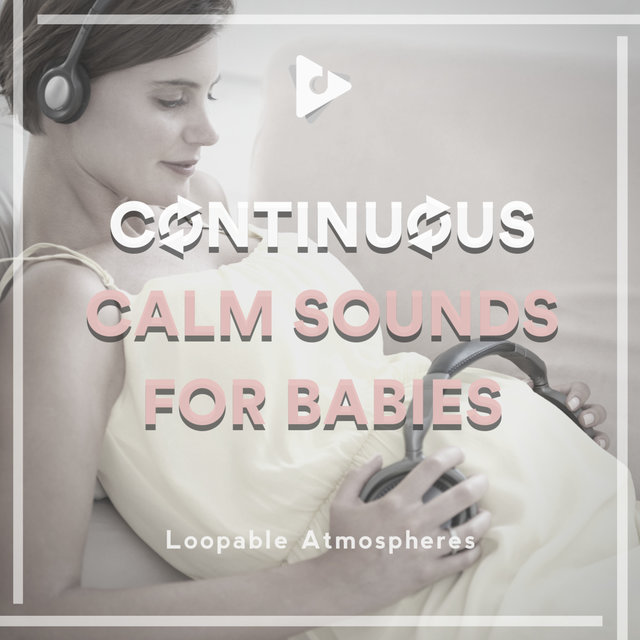 Continuous Calm Sounds for Babies