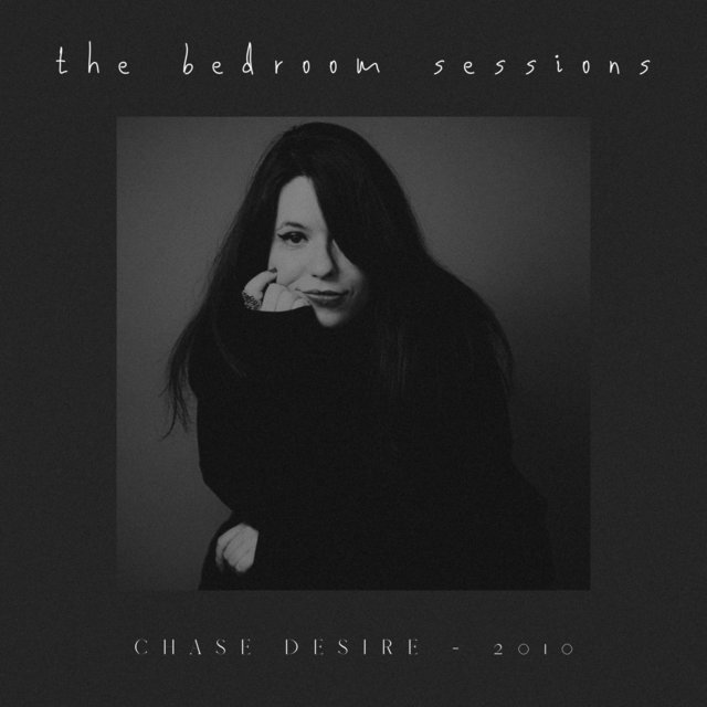 The Bedroom Sessions: Chase Desire - 2010