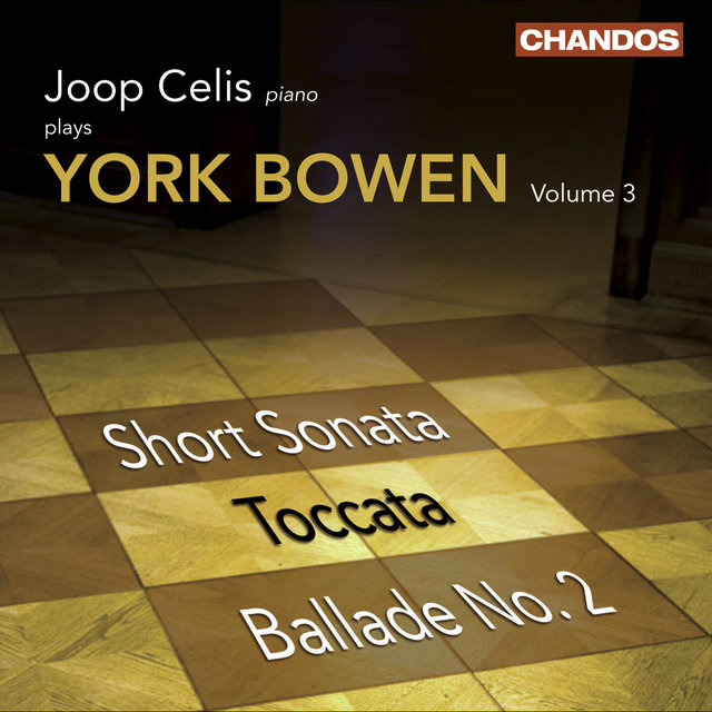 Bowen, Y.: Piano Works, Vol. 3  - Short Sonata / Toccata / Ballade No. 2