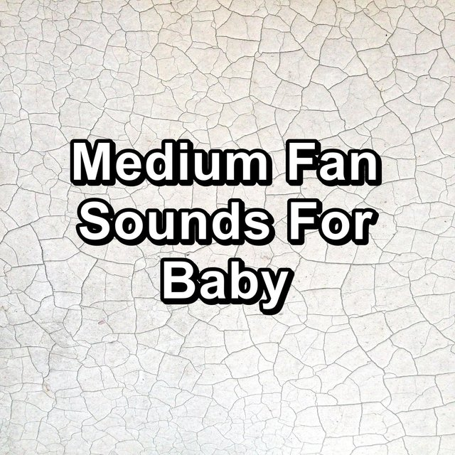 Medium Fan Sounds For Baby