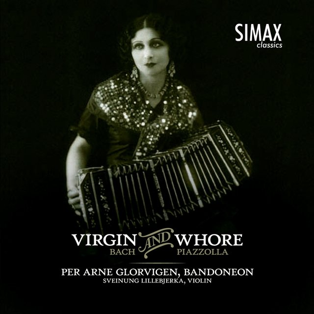 Virgin and Whore - Bach and Piazzolla