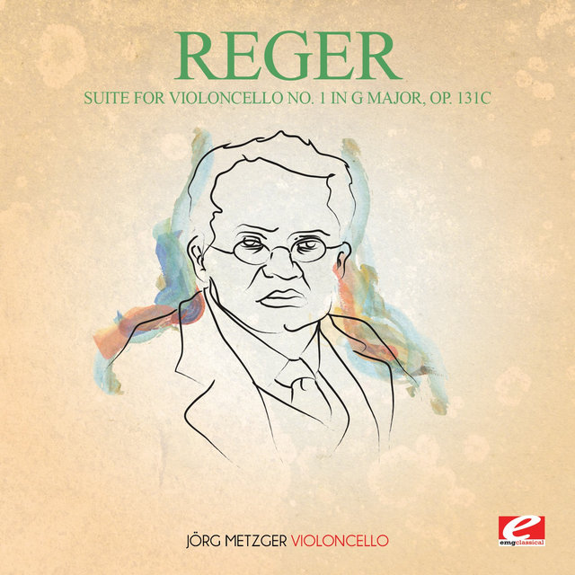 Reger: Suite for Violoncello No. 1 in G Major, Op. 131c (Digitally Remastered)