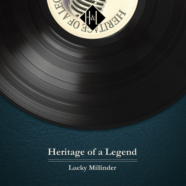H&L: Heritage of a Legend - Lucky Millinder