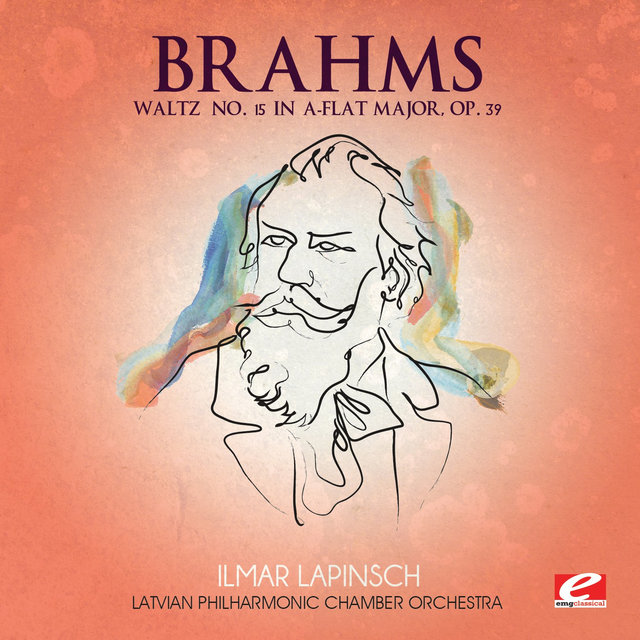 Brahms: Waltz No. 15 in A-Flat Major, Op. 39 (Digitally Remastered)