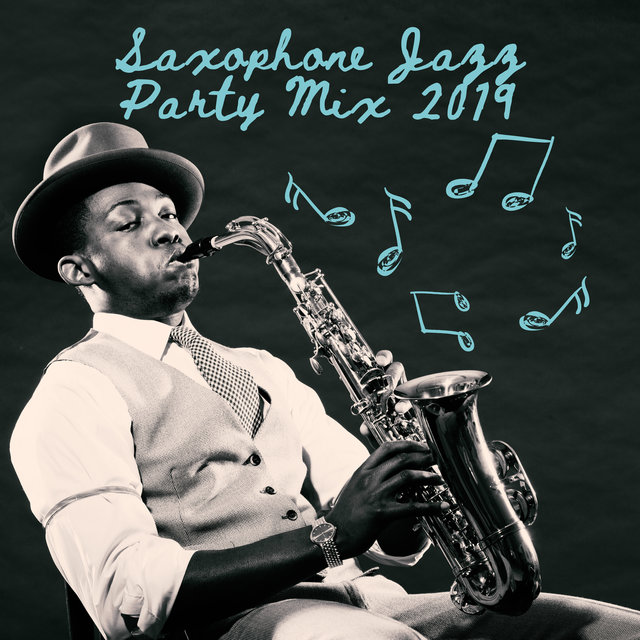 Saxophone Jazz Party Mix 2019