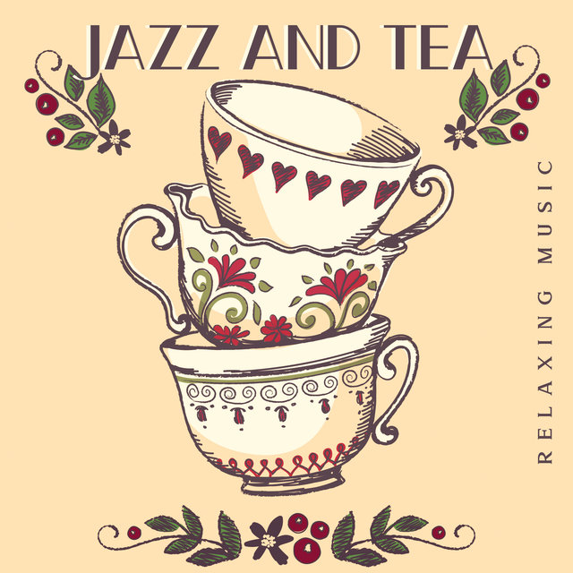 Jazz and Tea (Relaxing Music, Instrumental Romantic Songs at Night)