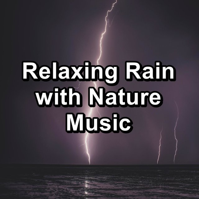 Relaxing Rain with Nature Music