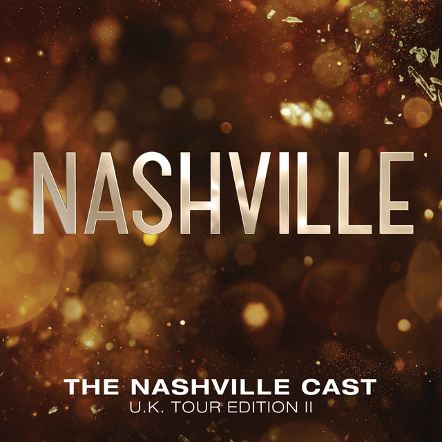 Nashville Cast: UK Tour Edition II