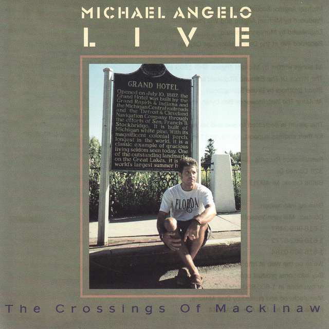 Michael Angelo Live/ The Crossings of Mackinaw