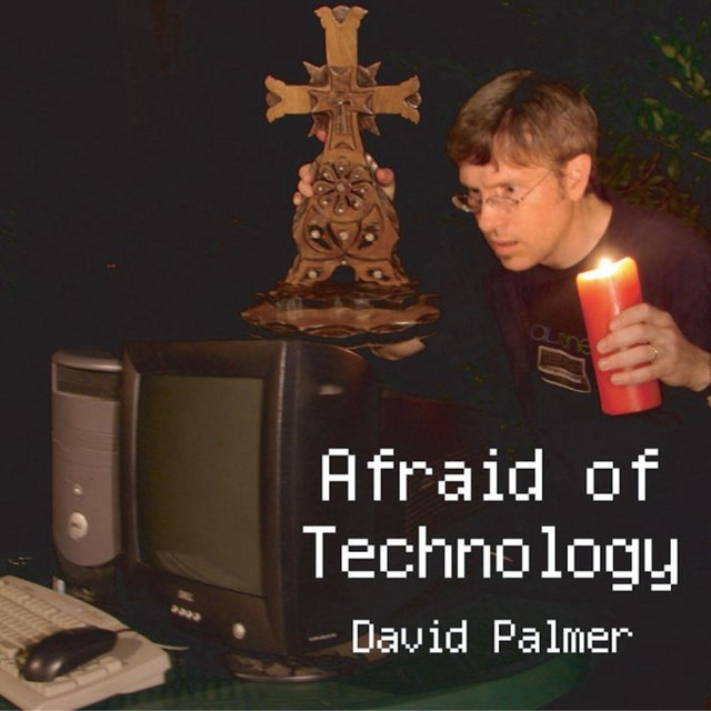 Afraid of Technology