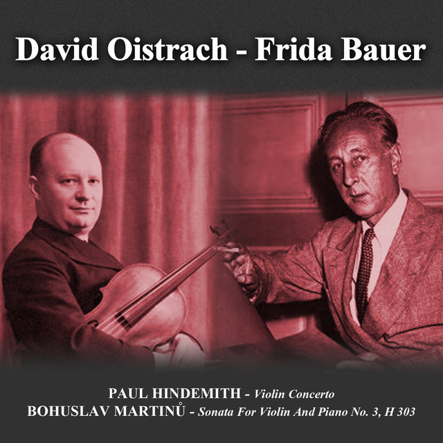 Paul Hindemith: Violin Concerto - Bohuslav Martinů: Sonata For Violin And Piano No. 3, H 303