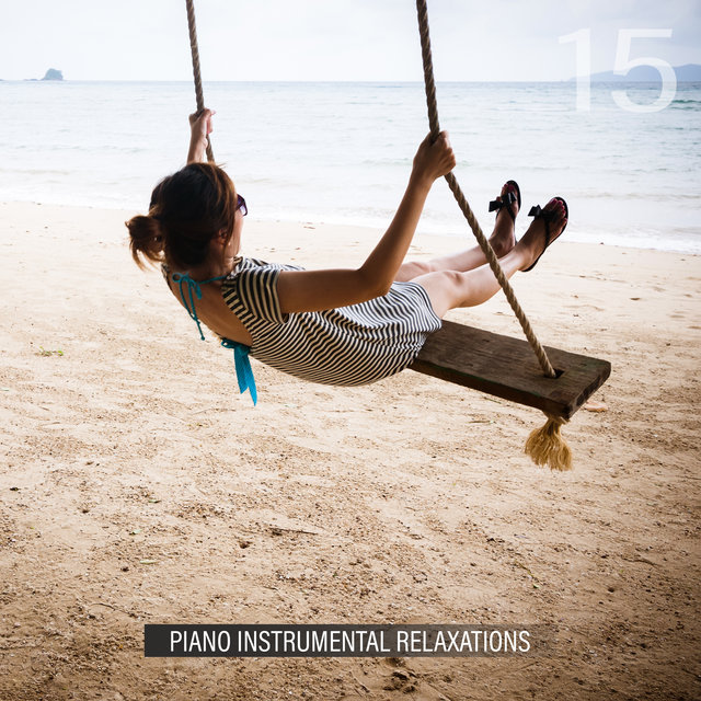 15 Piano Instrumental Relaxations: Fresh Piano Music 2020