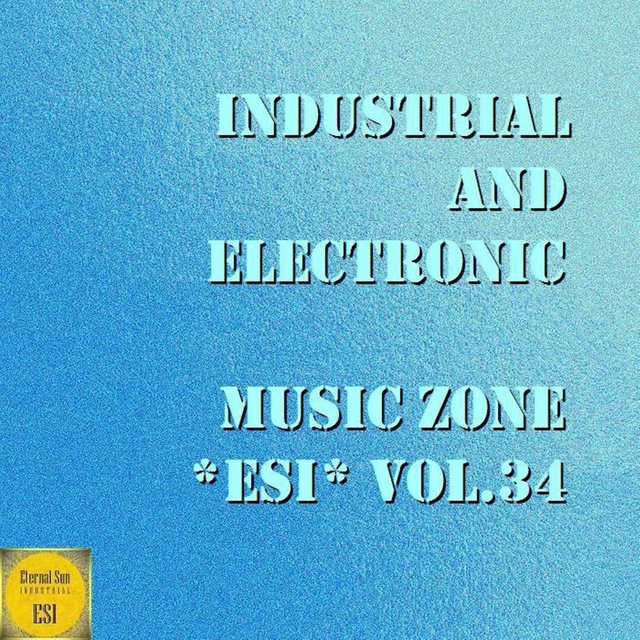 Industrial And Electronic: Music Zone ESI, Vol. 34