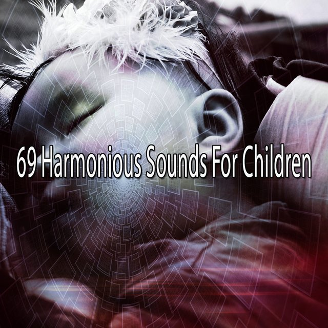 69 Harmonious Sounds for Children