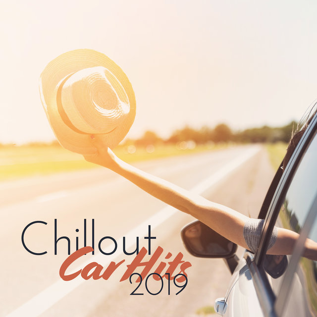 Chillout Car Hits 2019:  Deep Tunes Best for Travel, Car Beats, Deep House, Spontaneous Adventure