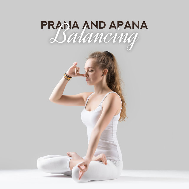 Prana and Apana Balancing (Background Music for Yoga Exercises)