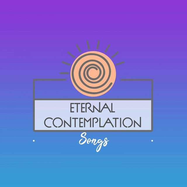 Eternal Contemplation Songs