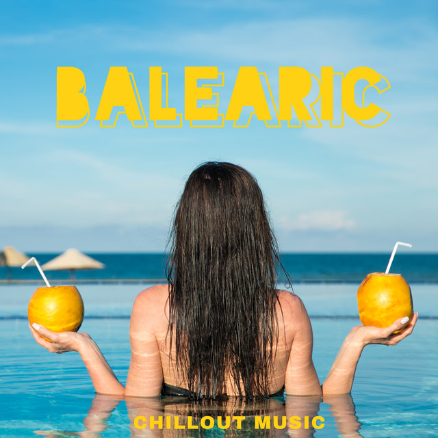 Balearic Chillout Music - Collection of Ibiza's Best Chill Songs 2020