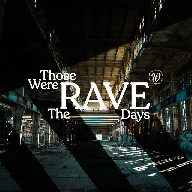 Those Were The (Rave) Days