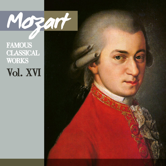 Mozart: Famous Classical Works, Vol. XVI