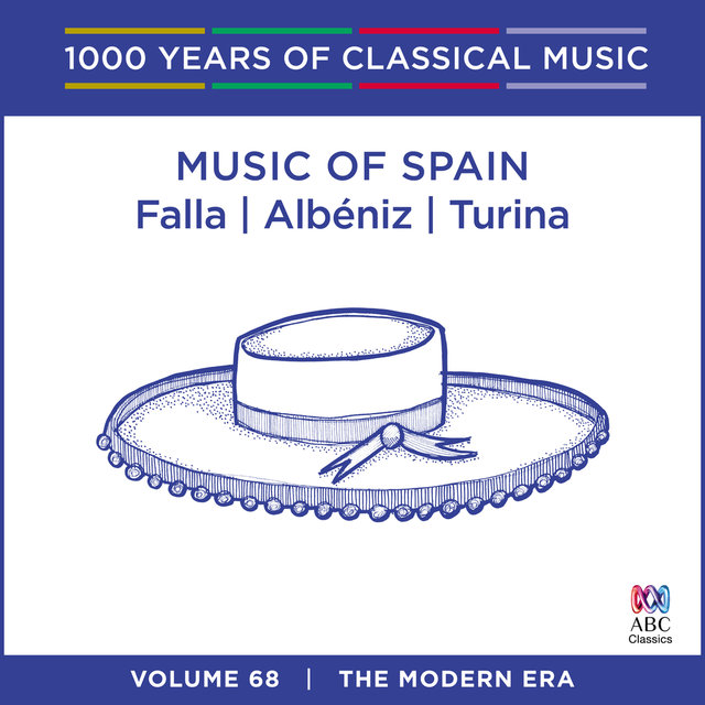 Music Of Spain: Falla | Albéniz | Turina (1000 Years Of Classical Music, Vol. 68)