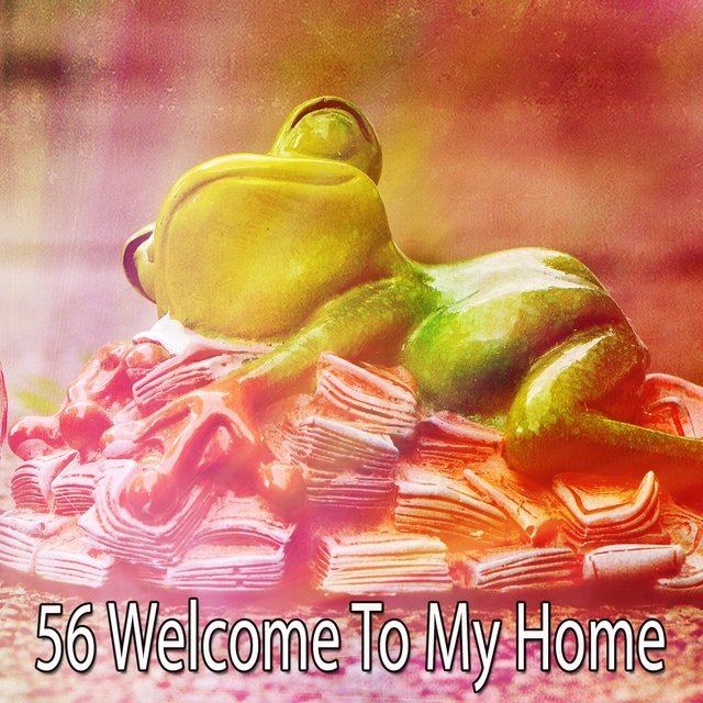 56 Welcome to My Home