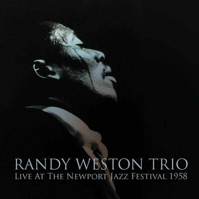 Randy Weston Trio: Live At The Newport Jazz Festival 1958