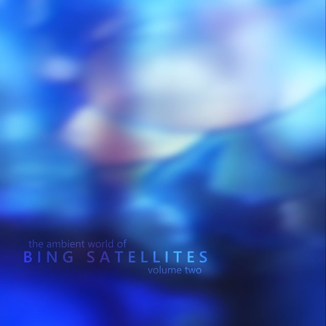The Ambient World of Bing Satellites, Vol. 2
