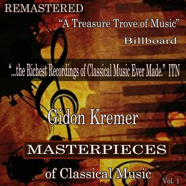 Gidon Kremer - Masterpieces of Classical Music Remastered, Vol. 1