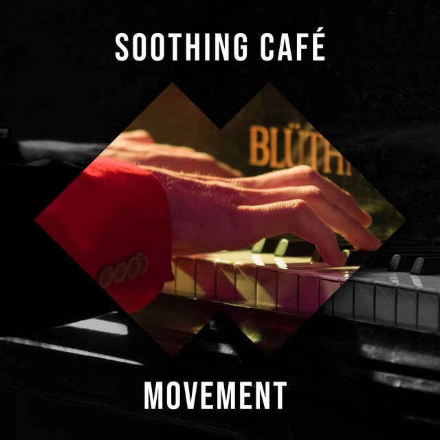 Soothing Café Piano Movement