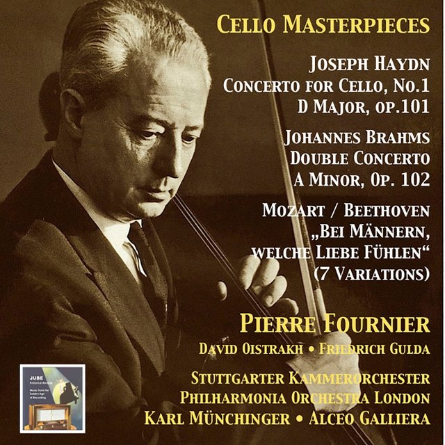 Cello Masterpieces: Pierre Fournier, Vol. 3 – Haydn, Brahms & Beethoven (Recordings 1956 & 1959)