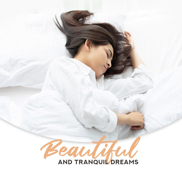 Beautiful and Tranquil Dreams: 15 Songs to Help Sleep Better