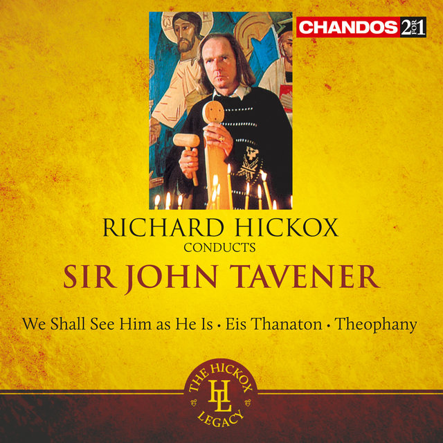 Tavener: We shall see him as he is - Eis Thanaton - Theophany