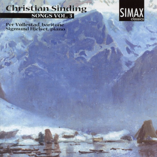 Christian Sinding - Songs Vol. 3