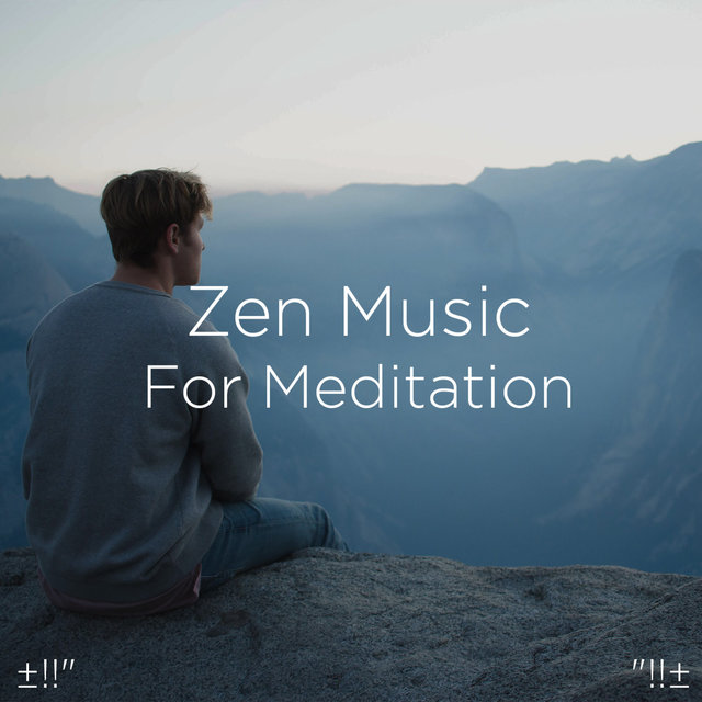 Zen Music For Meditation