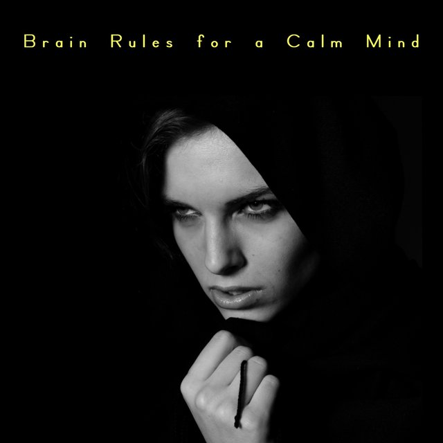 Brain Rules for a Calm Mind