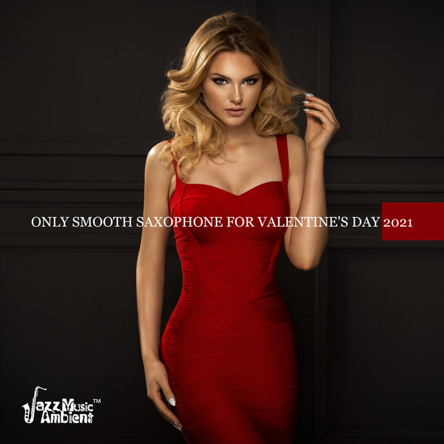 Only Smooth Saxophone for Valentine's Day 2021
