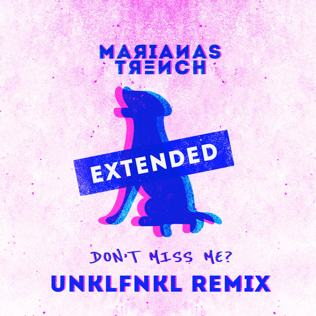 Don't Miss Me? (UNKLFNKL Extended Remix)