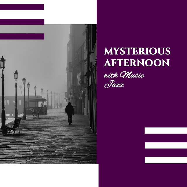 Mysterious Afternoon with Music Jazz: Ambient Jazz Moments, Mellow Jazz for Relaxation, Calming Jazz, Happy Hours