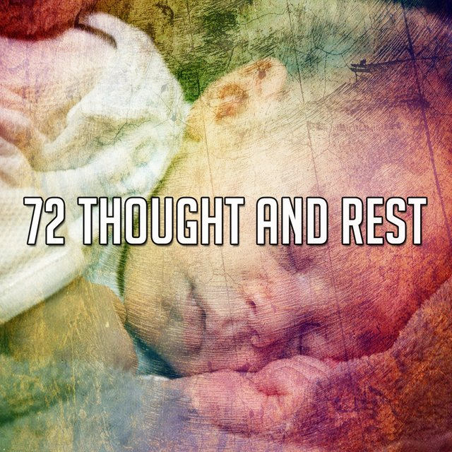72 Thought and Rest
