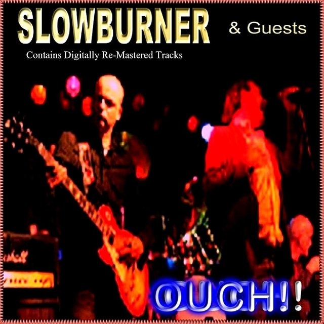 Ouch! (Slowburner and Friends)