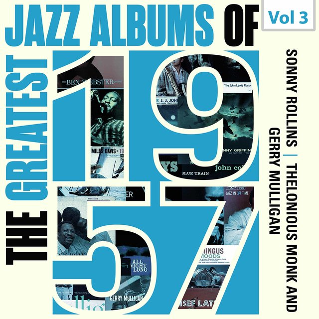 The Greatest Jazz Albums of 1957, Vol. 3