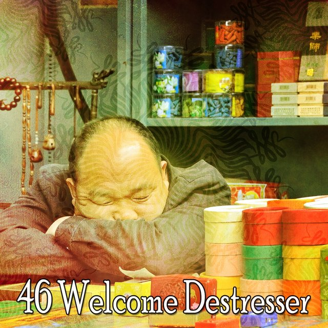 46 Welcome Destresser
