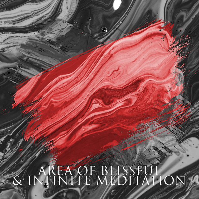 Area of Blissful & Infinite Meditation: 15 New Age Sounds for Spiritual Meditation, Healing Harmony, Stress Relief