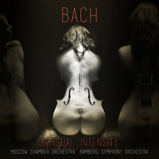 Bach: Sensual Intensity