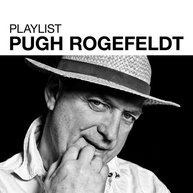 Playlist: Pugh Rogefeldt