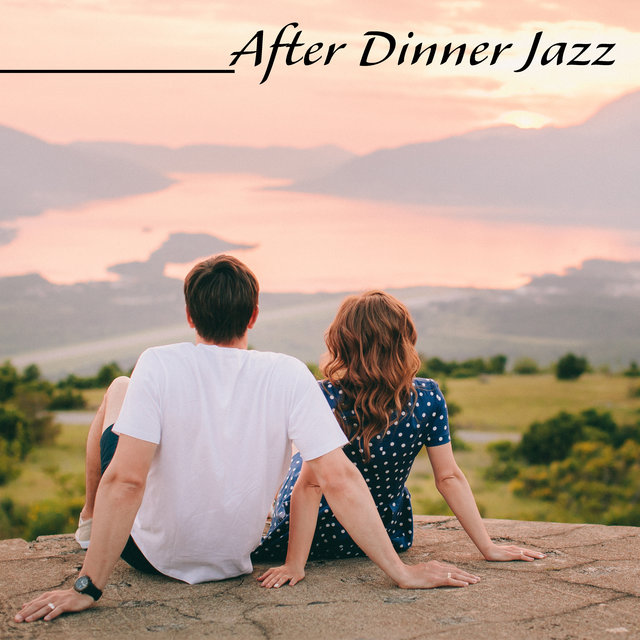 After Dinner Jazz - Collection of Instrumental Jazz That Works Great as a Background to Relax on the Couch After a Delicious Meal